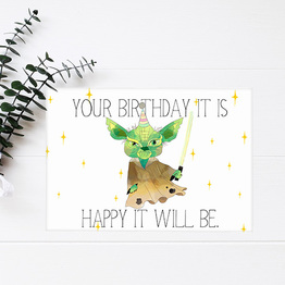 Your Birthday It Is, Happy It Will Be.
