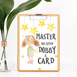 Master Has Given Dobby A Card